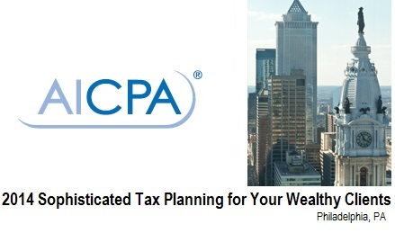 aicpa-2014-sophisticated-planning-for-wealthy-clients-philadelphia