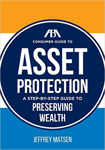 Jeffrey Matsen- The ABA Consumer Guide to Asset Protection