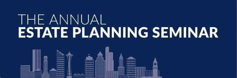 The Annual Estate Planning Seminar