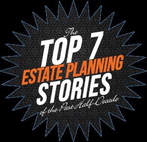 top-seven-estate-planning-horror-stories